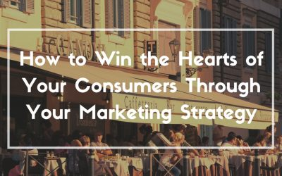 How to Win the Hearts of Your Consumers Through Your Marketing Strategy