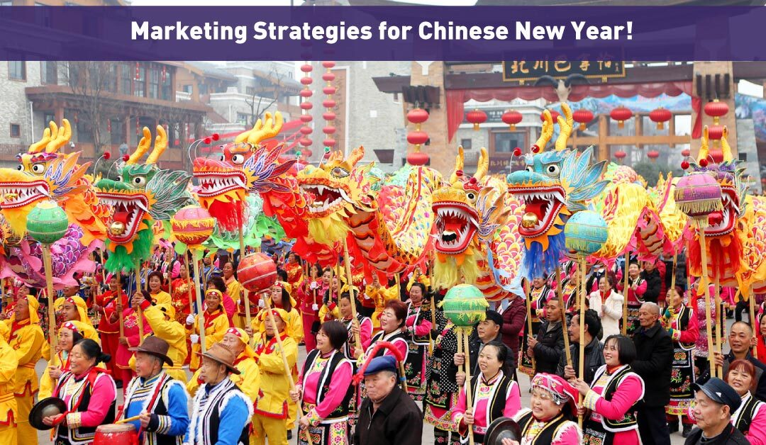 Marketing Strategies for Chinese New Year!