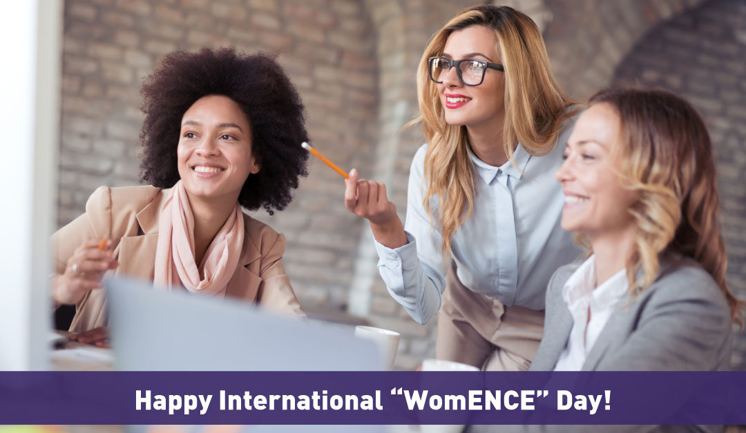 "Happy International ""WomENCE"" Day!"